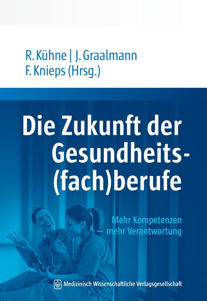 Die Zukunft der Gesundheits(fach)berufe als eBook pdf