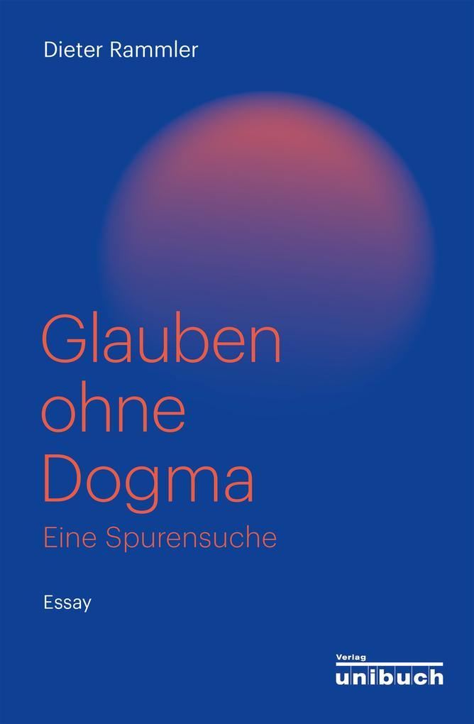 Glauben ohne Dogma als eBook epub