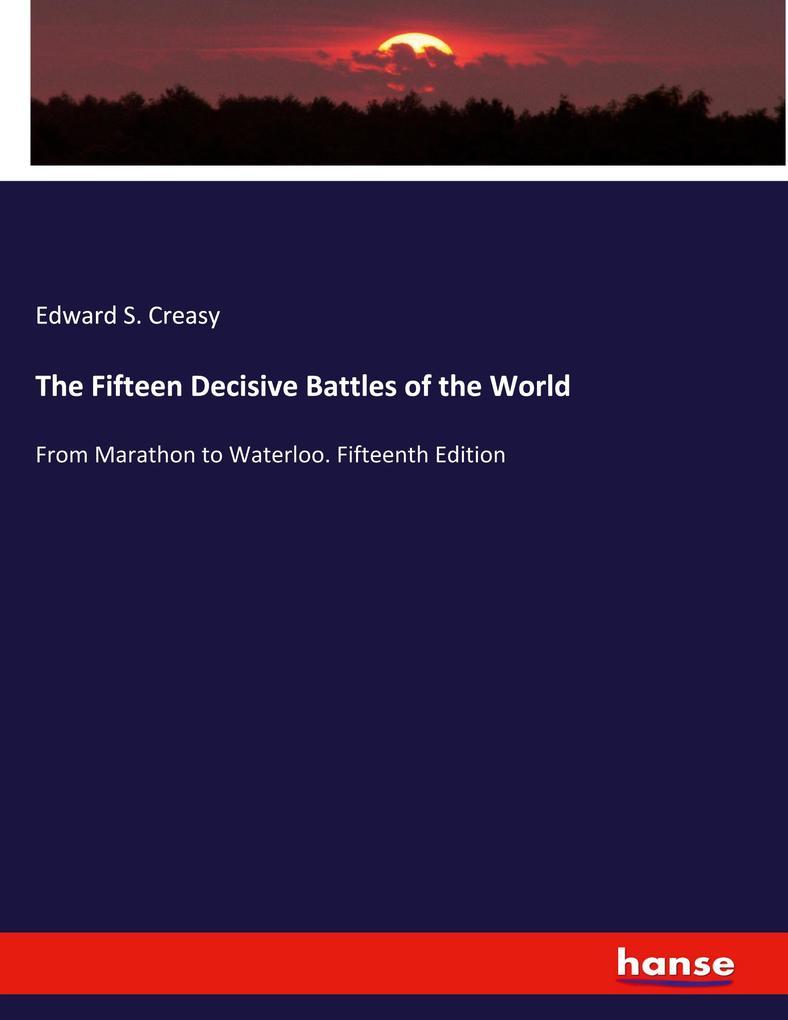 The Fifteen Decisive Battles of the World als Buch (kartoniert)