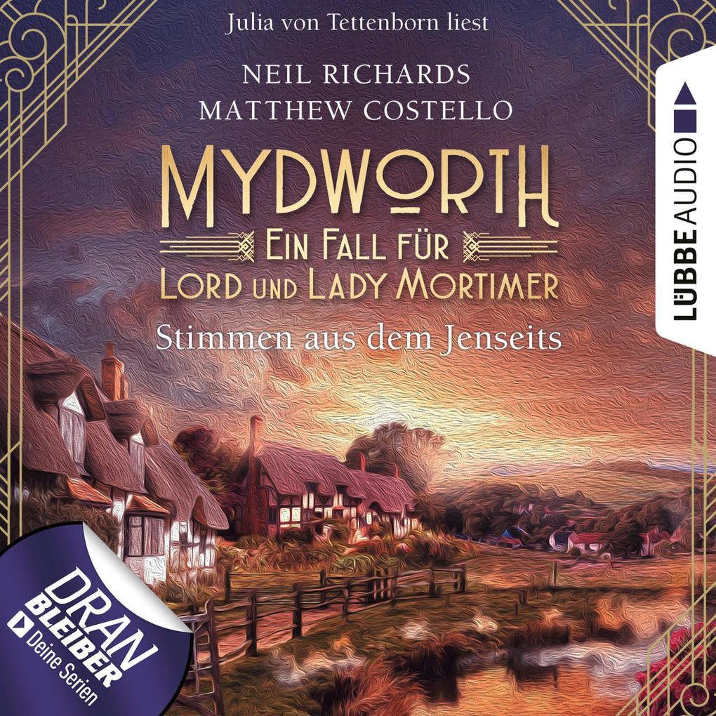 Stimmen aus dem Jenseits - Mydworth - Ein Fall für Lord und Lady Mortimer 9 (Ungekürzt) als Hörbuch Download