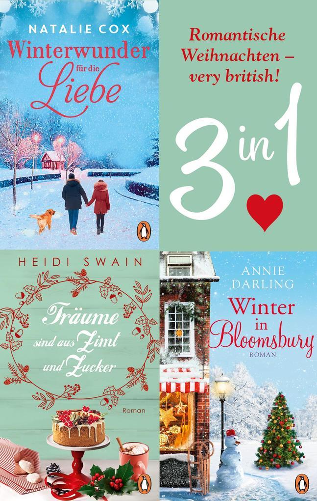 Romantische Weihnachten - very british! Winter in Bloomsbury / Träume sind aus Zimt und Zucker / Winterwunder für die Liebe (3in1-Bundle) als eBook epub