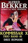 Kommissar X Trio Band 1 - Drei Romane