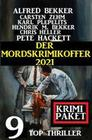 Der Mordskrimikoffer 2021: Krimi Paket: 9 Top Thriller