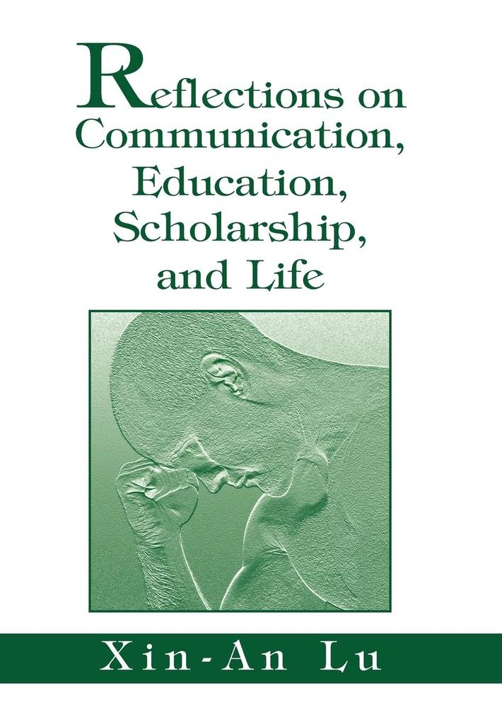 Reflections on Communication, Education, Scholarship, and Life als Buch (gebunden)