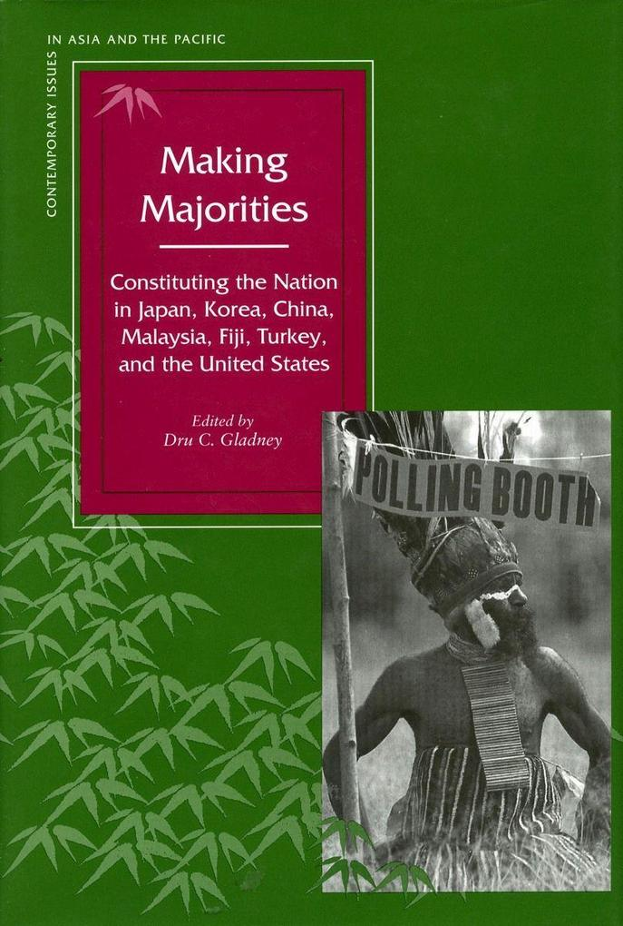 Making Majorities: Constituting the Nation in Japan, Korea, China, Malaysia, Fiji, Turkey, and the United States als Taschenbuch