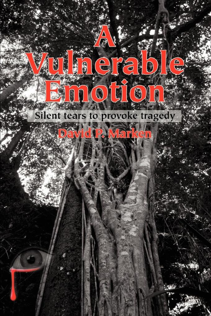 A Vulnerable Emotion: Silent tears to provoke tragedy als Taschenbuch