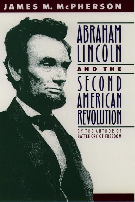 Abraham Lincoln and the Second American Revolution (Revised) als Taschenbuch