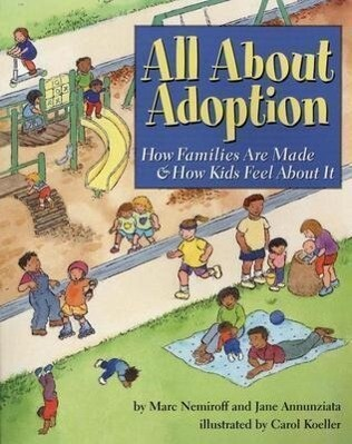 All about Adoption: How Families Are Made & How Kids Feel about It als Taschenbuch