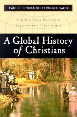 A Global History of Christians: How Everyday Believers Experienced Their World als Taschenbuch