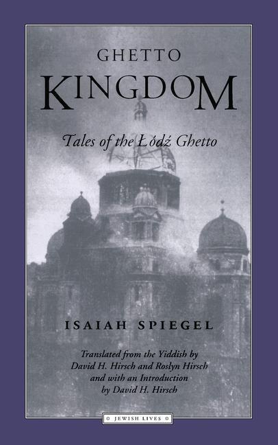 Ghetto Kingdom: Tales of the Lodz Ghetto als Taschenbuch