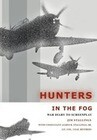 Hunters In The Fog: War Diary to Screenplay