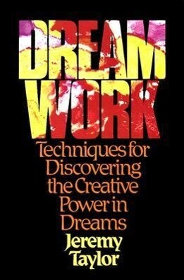 Dream Work: Techniques for Discovering the Creative Power in Dreams als Taschenbuch