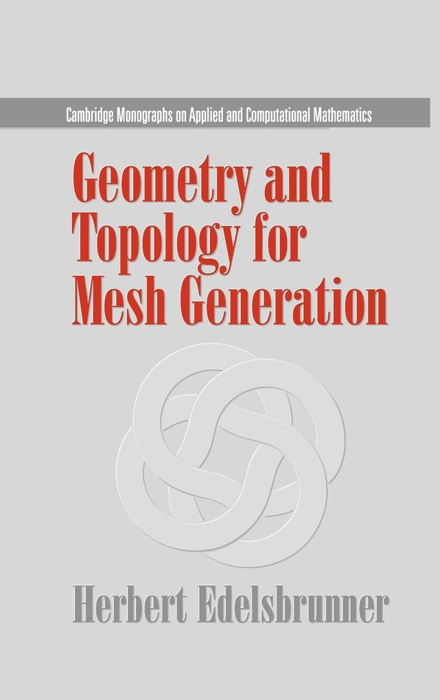 Geometry and Topology for Mesh Generation als Buch (gebunden)
