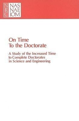On Time to the Doctorate: A Study of the Lengthening Time to Completion for Doctorates in Science and Engineering als Taschenbuch