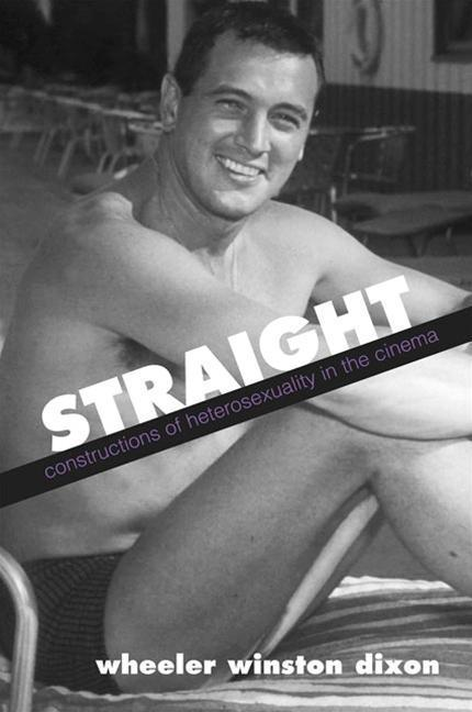 Straight: Constructions of Heterosexuality in the Cinema als Buch (gebunden)