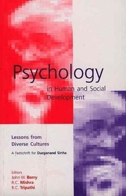 Psychology in Human and Social Development: Lessons from Diverse Cultures: A Festschrift for Durganand Sinha als Taschenbuch