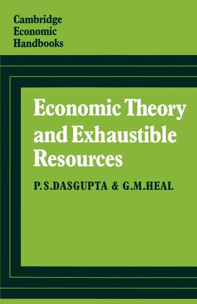 Economic Theory and Exhaustible Resources als Taschenbuch