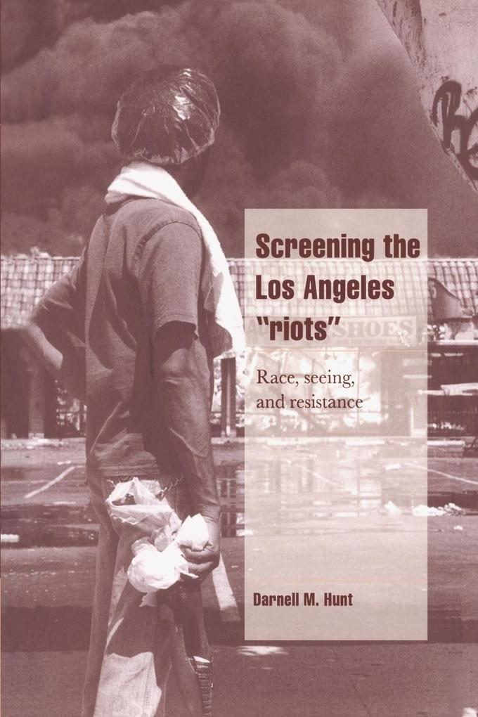 Screening the Los Angeles 'Riots' als Taschenbuch