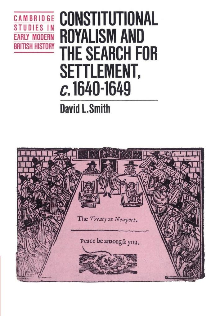 Constitutional Royalism and the Search for Settlement, C.1640 1649 als Taschenbuch