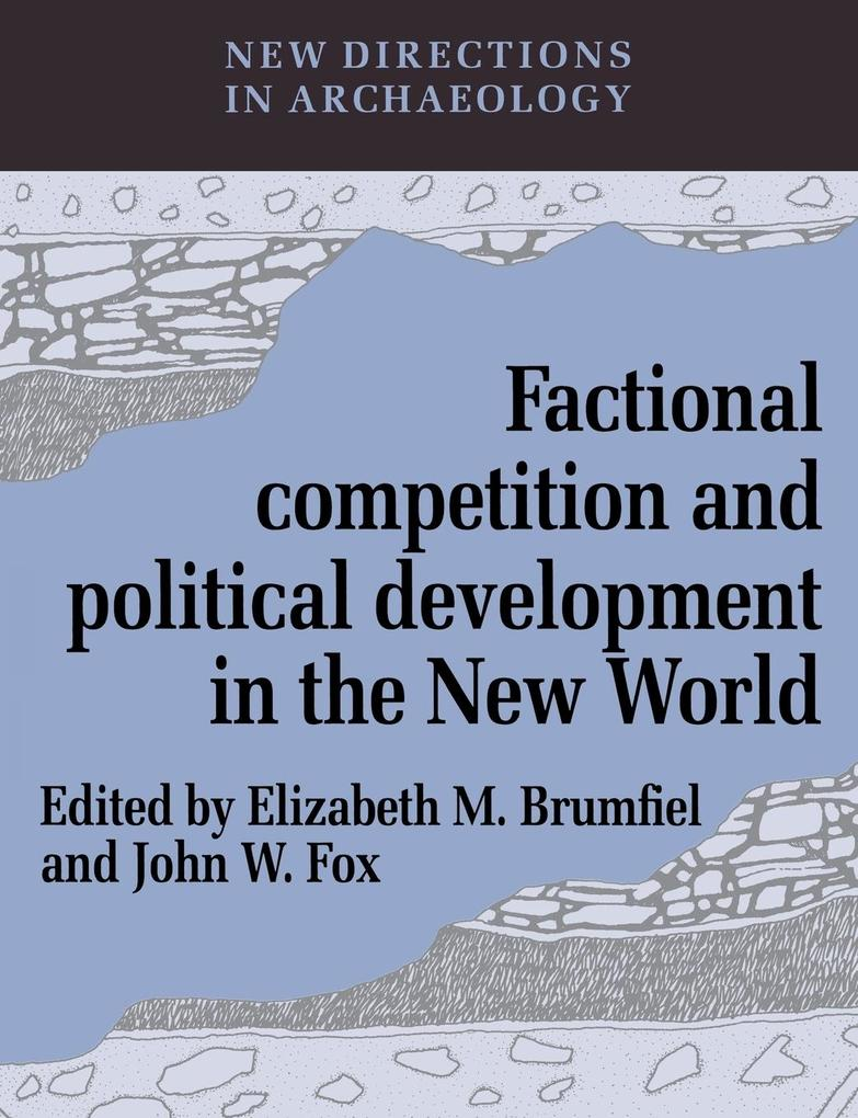 Factional Competition and Political Development in the New World als Taschenbuch