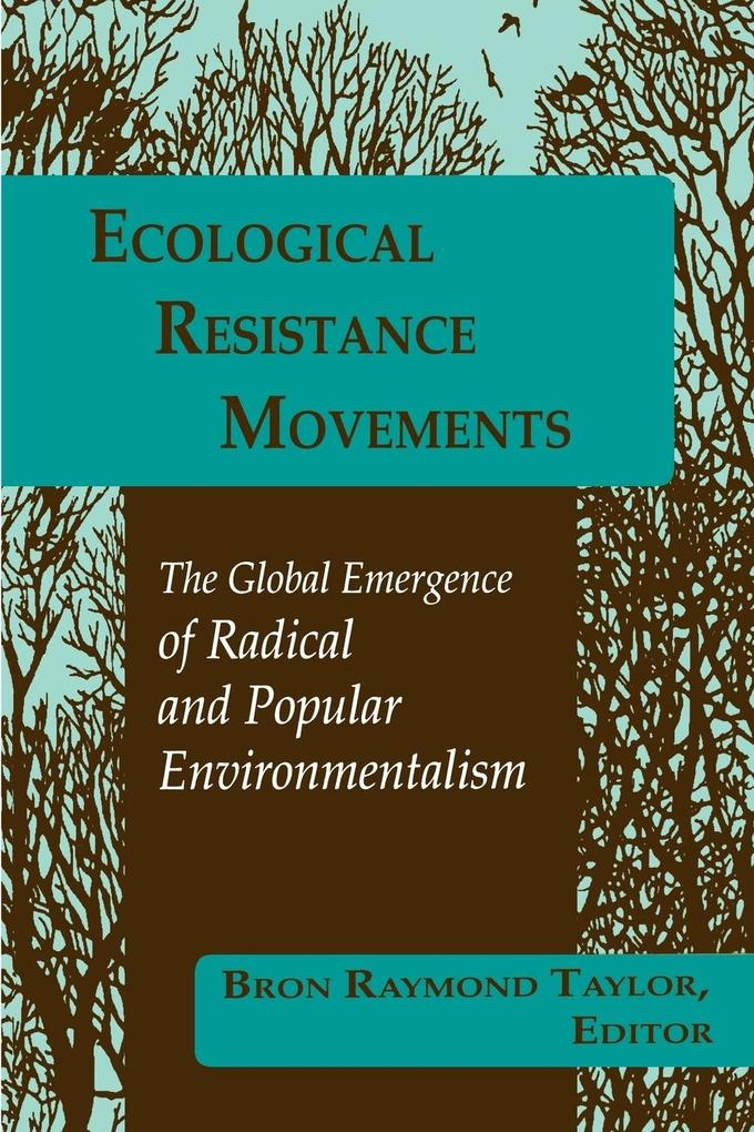 Ecological Resistance Movements: The Global Emergence of Radical and Popular Environmentalism als Taschenbuch