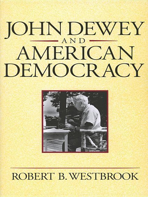 John Dewey and American Democracy: Public Opinion and the Making of American and British Health Policy als Taschenbuch