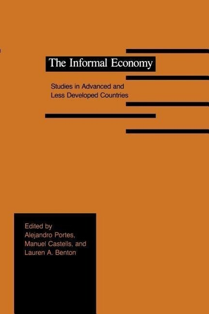 The Informal Economy: Studies in Advanced and Less Developed Countries als Taschenbuch