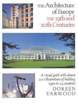 The Architecture of Europe: The 19th and 20th Centuries als Buch (gebunden)