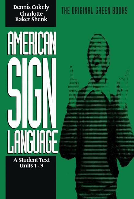 American Sign Language Green Books, a Student Text Units 1-9 als Taschenbuch
