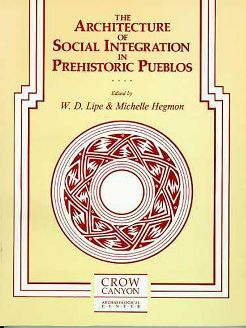 The Architecture of Social Integration in Prehistoric Pueblos als Taschenbuch