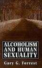 Alcoholism and Human Sexuality