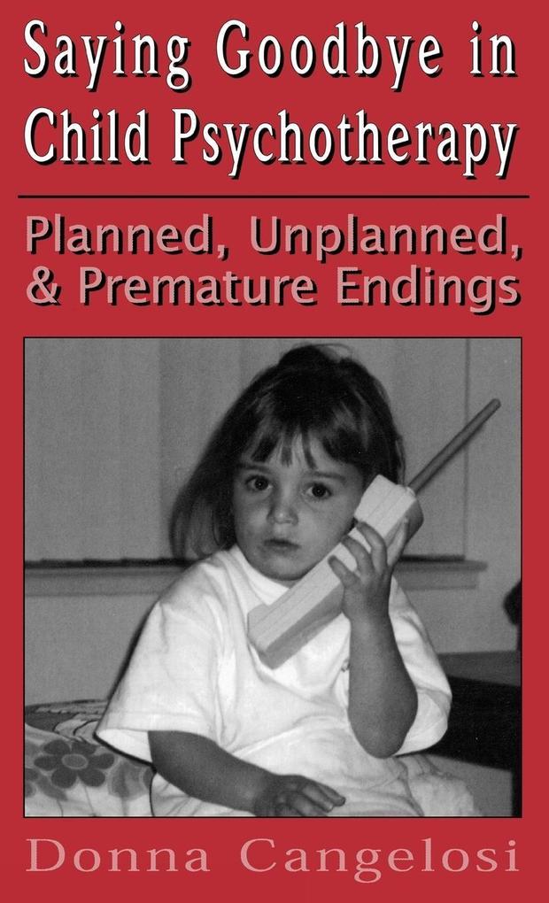 Saying Goodbye in Child Psycho (Child Therapy Series) als Buch (gebunden)