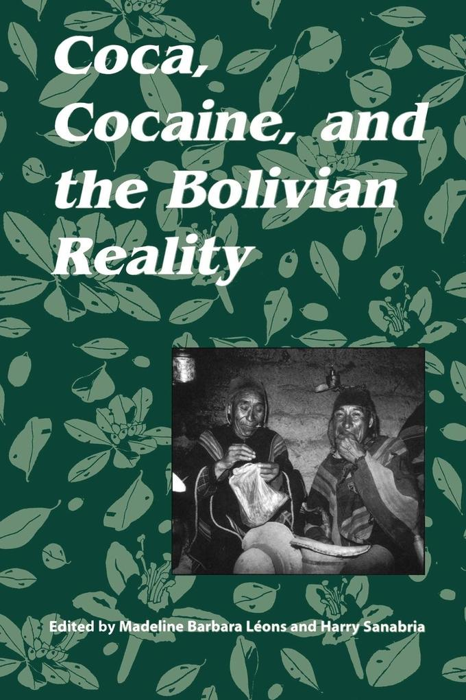 Coca, Cocaine, and the Bolivian Reality als Taschenbuch