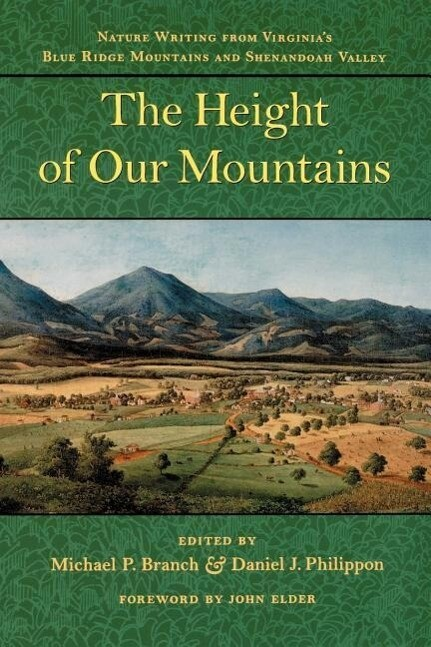 The Height of Our Mountains: Nature Writing from Virginia's Blue Ridge Mountains and Shenandoah Valley als Taschenbuch