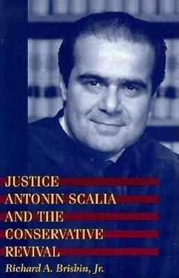 Justice Antonin Scalia and the Conservative Revival als Taschenbuch