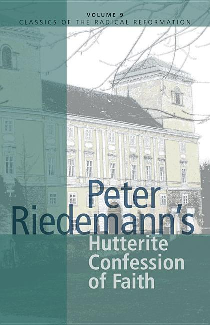 Peter Riedemann's Hutterite Confession of Faith als Taschenbuch