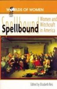 Spellbound: Woman and Witchcraft in America als Buch (gebunden)
