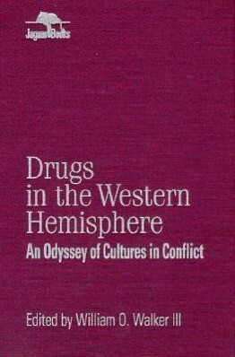 Drugs in the Western Hemisphere: An Odyssey of Cultures in Conflict als Buch (gebunden)