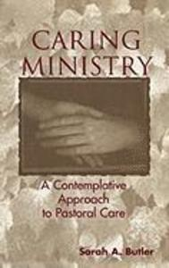 Caring Ministry: A Contemplative Approach to Pastoral Care als Buch (gebunden)