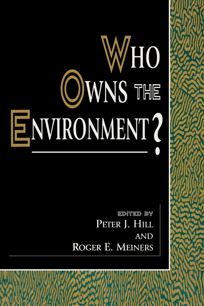 Who Owns the Environment? als Taschenbuch