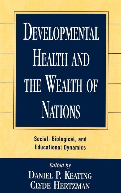 Developmental Health and the Wealth of Nations: Social, Biological, and Educational Dynamics als Buch (gebunden)