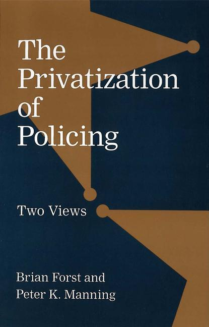 The Privatization of Policing: Two Views als Taschenbuch
