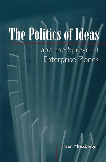 The Politics of Ideas and the Spread of Enterprise Zones als Taschenbuch