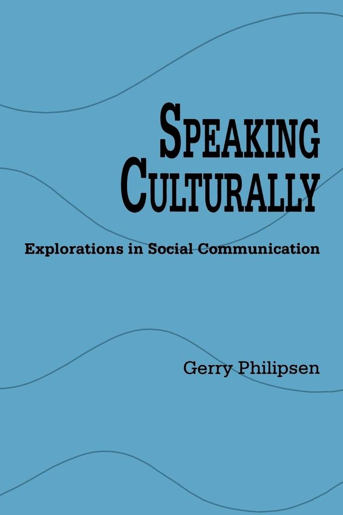 Speaking Culturally: Explorations in Social Communication als Taschenbuch