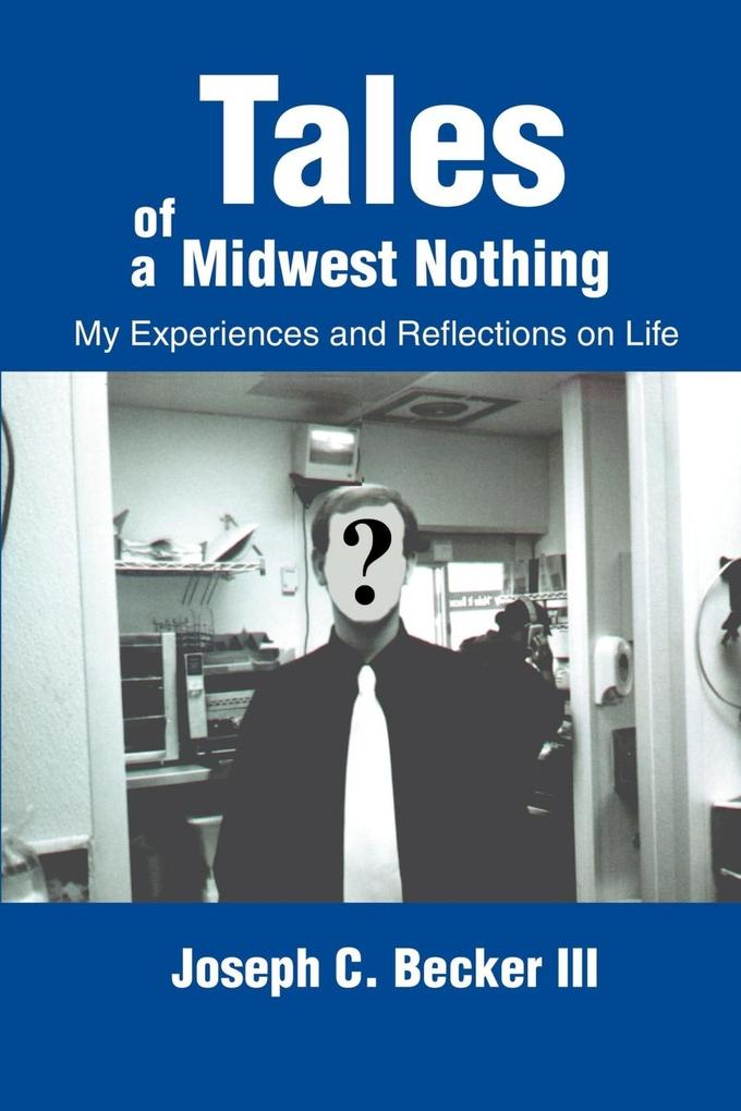 Tales of a Midwest Nothing: My Experiences and Reflections on Life als Taschenbuch