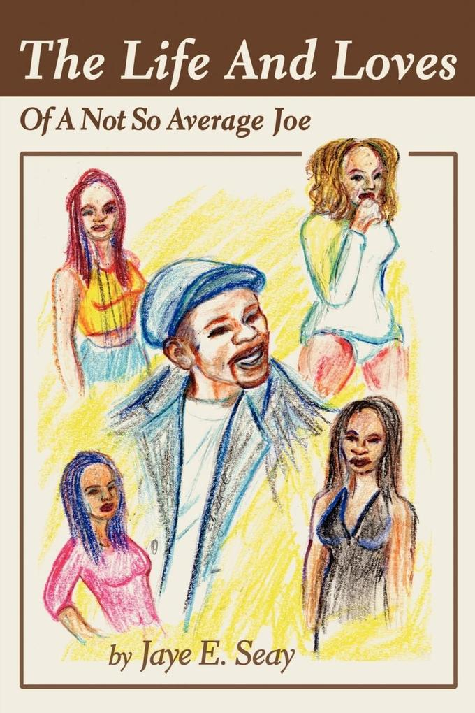 The Life And Loves Of A Not So Average Joe als Taschenbuch