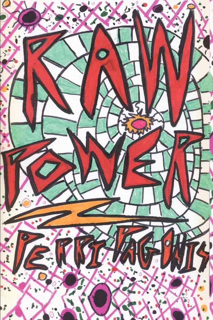 Raw Power: A Novel With the Heart of a Drive-in Movie als Taschenbuch