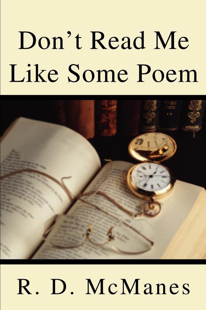 Don't Read Me Like Some Poem als Taschenbuch