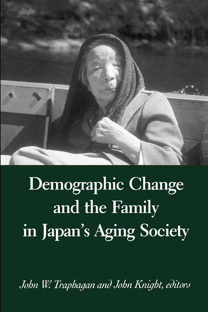 Demographic Change and the Family in Japan's Aging Society als Taschenbuch