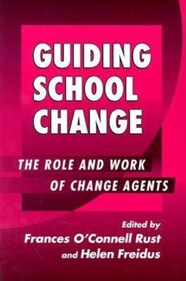 Guiding School Change: The Role and Work of Change Agents als Taschenbuch